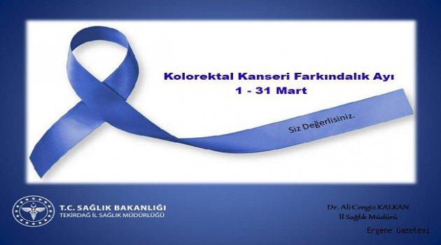 1-31 Mart Kolorektal Kanseri Farkındalık Ayı