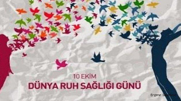 10 EKİM DÜNYA RUH SAĞLIĞI GÜNÜ