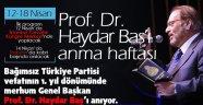 12-18 NİSAN; PROF. DR HAYDAR BAŞ'I ANMA HAFTASI