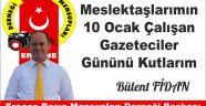 Ergene Basın Mensupları Dernek Başkanı Bülent Fidan'dan Kutlama Mesajı